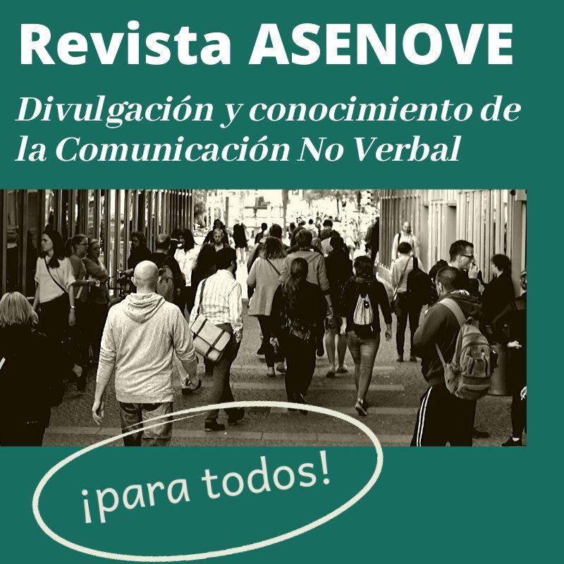 Revista ASENOVE - Divulgación y conocimiento de la Comunicación No Verbal, para todos.