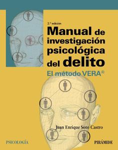 Manual de investigación psicológica del delito. El método VERA - Juan Enrique Soto